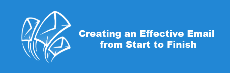Creating an Effective Email from Start to Finish