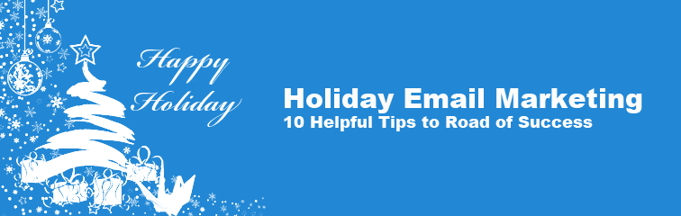 Holiday Email Marketing – 10 Helpful Tips to Roa...