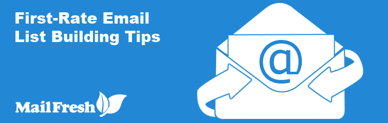 First-Rate Email List Building Tips