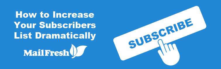 How to Increase Your Subscribers List Dramatically
