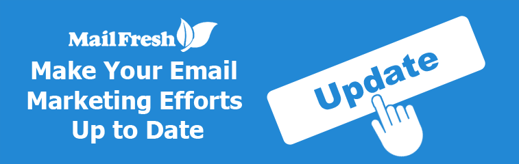 Make Your Email Marketing Efforts Up to Date